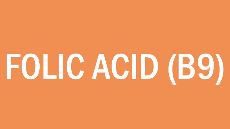 Folic Acid (Vitamin B9) – Diet Center
